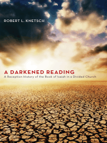 A Darkened Reading: A Reception History of the Book of Isaiah in a Divided Church