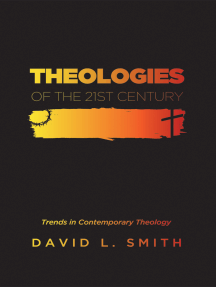 Theologies of the 21st Century: Trends in Contemporary Theology