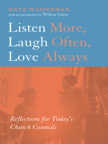 Listen More, Laugh Often, Love Always: Reflections for Today's Church Councils