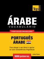 Vocabulário Português Brasileiro-Árabe Egípcio: 9000 Palavras