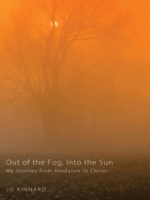 Out of the Fog, Into the Sun: My Journey from Hinduism to Christ