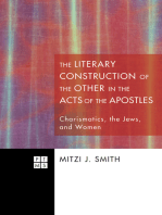 The Literary Construction of the Other in the Acts of the Apostles: Charismatics, the Jews, and Women