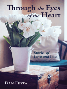 Through the Eyes of the Heart: Stories of Love and Loss