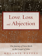 Love, Loss, and Abjection: The Journey of New Birth in the Gospel of John