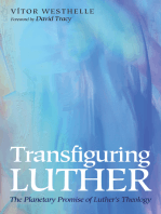 Transfiguring Luther: The Planetary Promise of Luther's Theology