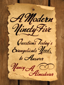 A Modern Ninety-Five: Questions Today's Evangelicals Need to Answer