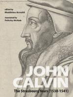 John Calvin: The Strasbourg Years (1538-1541)