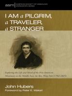 I Am a Pilgrim, a Traveler, a Stranger