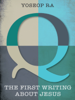 Q, the First Writing about Jesus