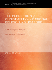 The Perception of Christianity as a Rational Religion in Singapore: A Missiological Analysis of Christian Conversion