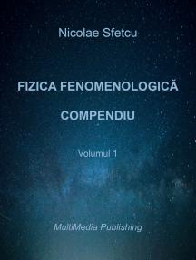 Fizica fenomenologică: Compendiu - Volumul 1