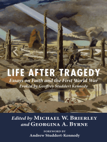 Life after Tragedy: Essays on Faith and the First World War Evoked by Geoffrey Studdert Kennedy