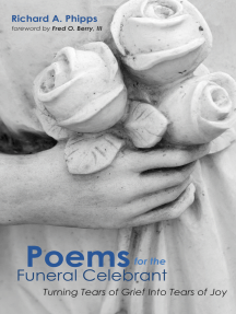Poems for the Funeral Celebrant: Turning Tears of Grief Into Tears of Joy