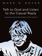 Talk to God and Listen to the Casual Reply