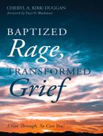 Baptized Rage, Transformed Grief