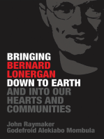 Bringing Bernard Lonergan Down to Earth and into Our Hearts and Communities