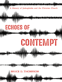 Echoes of Contempt: A History of Judeophobia and the Christian Church