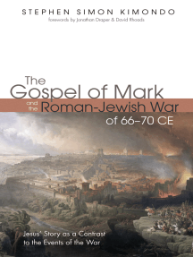 The Gospel of Mark and the Roman-Jewish War of 66–70 CE: Jesus' Story as a Contrast to the Events of the War