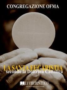 La Santa Eucaristia secondo la Dottrina Cattolica
