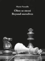 Oltre se stessi Beyond ourselves