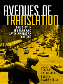 Avenues of Translation: The City in Iberian and Latin American Writing