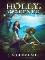 Holly, Awakened