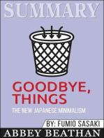 Summary of Goodbye, Things: The New Japanese Minimalism by Fumio Sasaki