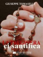 La Preghiera ci santifica