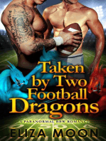 Taken by Two Football Dragons