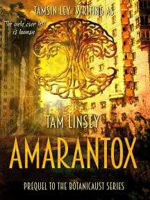 Amarantox: Botanicaust, #3