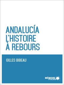 Andalucia. L'histoire à rebours