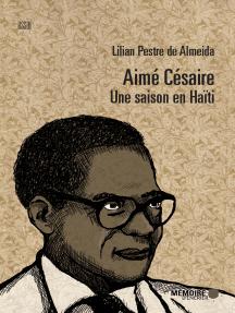 Aimé Césaire. Une saison en Haïti