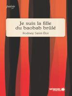 Je suis la fille du baobab brûlé