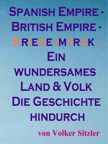 Spanish Empire - British Empire: Kriege im Irak - Ein wundersames Land und Volk die Geschichte hindurch