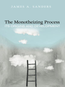 The Monotheizing Process: Its Origins and Development