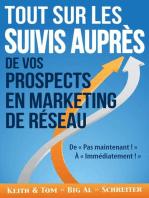 Tout Sur les Suivis Auprès de Vos Prospects en Marketing de Réseau