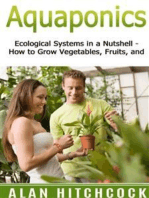Aquaponics: Ecological Systems in a Nutshell – How to Grow Vegetables, Fruits, and More