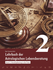 Lehrbuch der astrologischen Lebensberatung 2: Horoskopdeutung in der Praxis