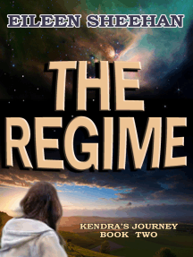 The Regime: Book 2 of Kendra's Journey