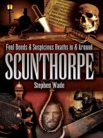 Foul Deeds & Suspicious Deaths in & Around Scunthorpe