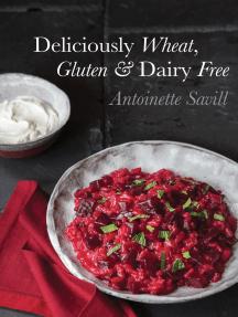 Deliciously Wheat, Gluten & Dairy Free