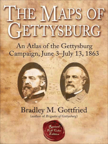 The Maps of Gettysburg: An Atlas of the Gettysburg Campaign, June 3–July 13, 1863