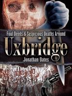 Foul Deeds & Suspicious Deaths Around Uxbridge