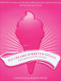 Ice Creams, Sorbets & Gelati: The Definitive Guide
