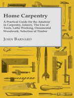 Home Carpentry - A Practical Guide for the Amateur in Carpentry, Joinery, the Use of Tools, Lathe Working, Ornamental Woodwork, Selection of Timber, Etc.