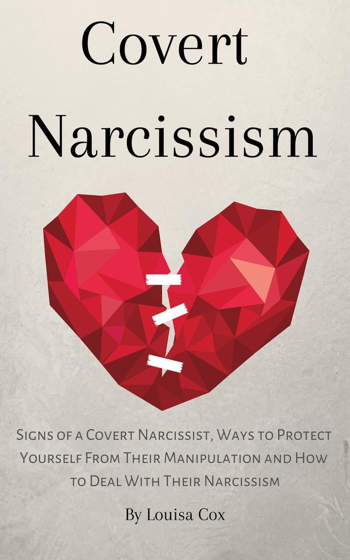 Covert Narcissism: Signs of a Covert Narcissist, Ways to Protect