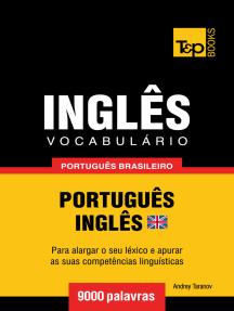 Vocabulário Português Brasileiro-Inglês Britânico: 9000 Palavras