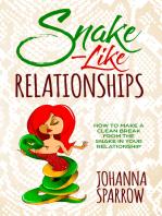 Snake-Like Relationships