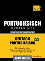 Wortschatz Deutsch-Brasilianisch Portugiesisch für das Selbststudium