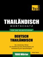 Wortschatz Deutsch-Thailändisch für das Selbststudium